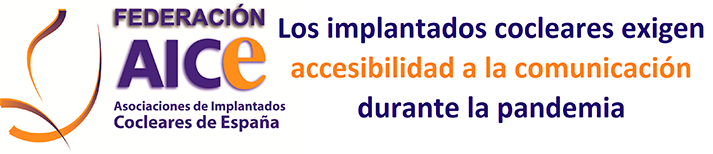 Los usuarios de implante coclear exigen mejor accesibilidad a la comunicación durante la pandemia