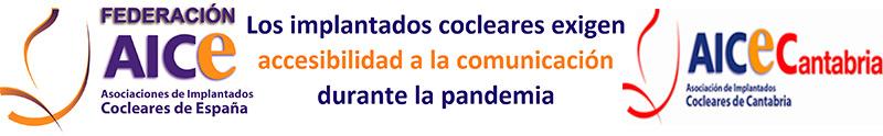 AICE y AICE Cantabria reclaman accesibilidad a la comunicación durante la pandemia coronavirus